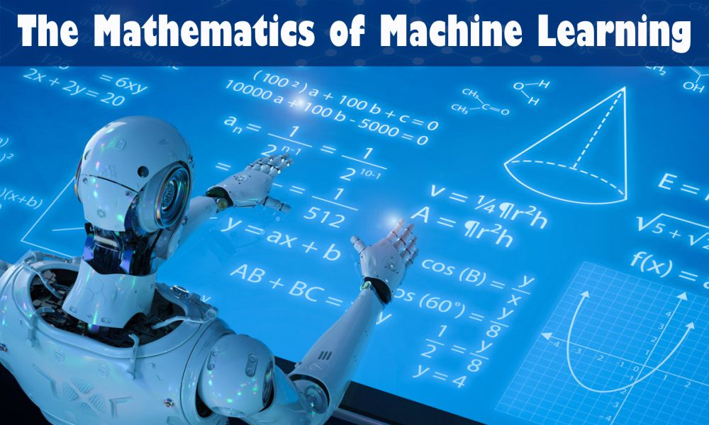 The Mathematics of Machine Learning