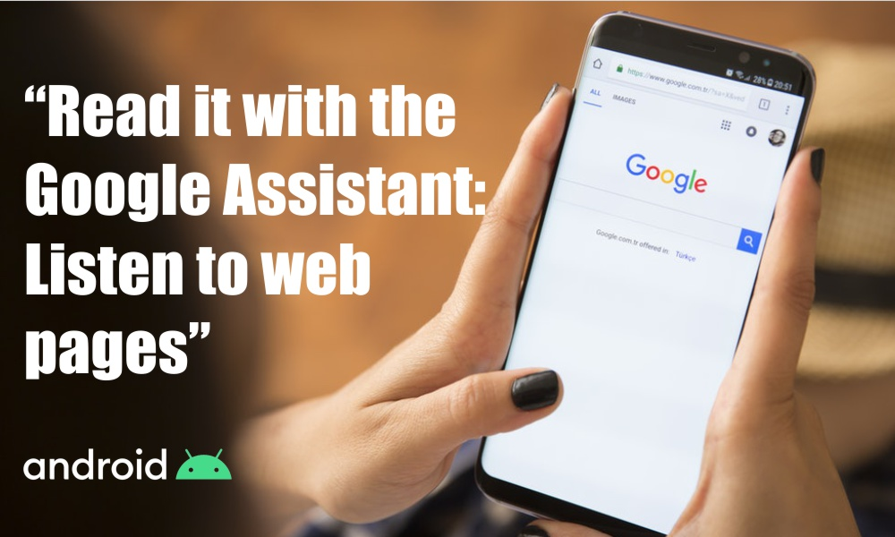 Listen to the Web Pages:Google Assistant Will soon Read Webpages for you